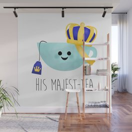 His Majest-tea Wall Mural