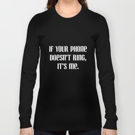 If Your Phone Doesn't Ring It's Me Introvert T-Shirt Long Sleeve T-shirt