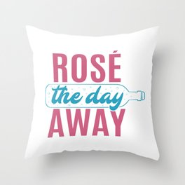 Cute Funny Wine Drinking Rose The Day Away product Throw Pillow