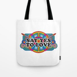 Say Yes To Love Tote Bag