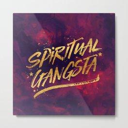 Spiritual Gangsta Metal Print