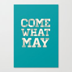 Come What May (Blue) Canvas Print