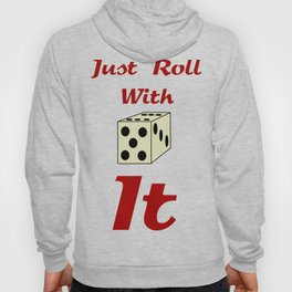 Just Roll With It Hoody
