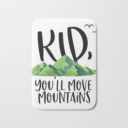 Kid You'll Move Mountains, Kids Poster, Gift For Kid, Home Decor, Kids Room Bath Mat