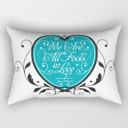 We Are All Fools in Love Rectangular Pillow