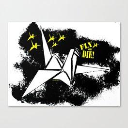 Fly or die Canvas Print