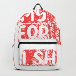 I Shaved my Balls for this funny Mens Halloween Backpack
