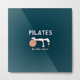 Pilates for Wine Lovers Metal Print