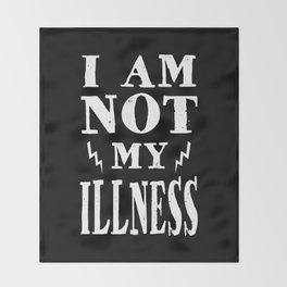 I Am Not My Illness - Print Throw Blanket
