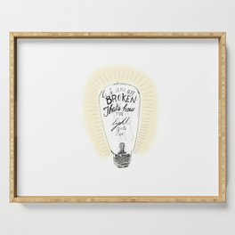 We are all broken light bulb quote Serving Tray