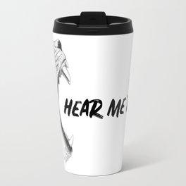 Hear Me Roar Travel Mug