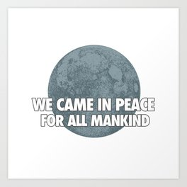 We Came In Peace Art Print