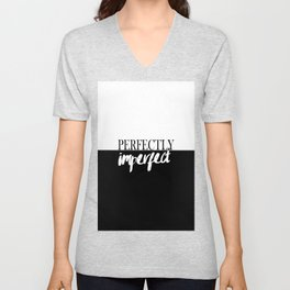 Modern black white quote typography perfectly imperfect Unisex V-Neck