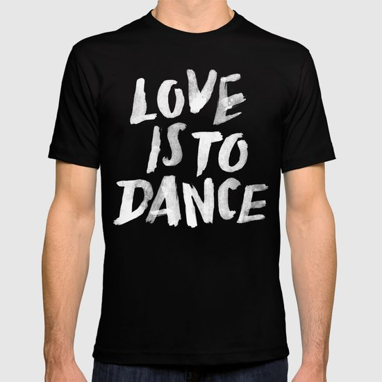 Love is to Dance T-shirt