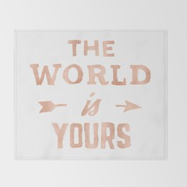 The World is Yours Pink Rose Gold Quote Throw Blanket