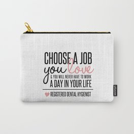 Choose a Job You Love - Registered Dental Hygienist Carry-All Pouch