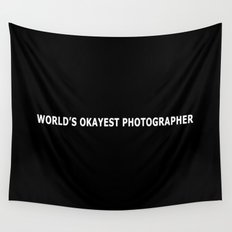 WORLD'S OKAYEST PHOTOGRAPHER Wall Tapestry