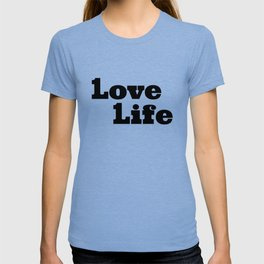 One Love, One Life, Love Life T-shirt