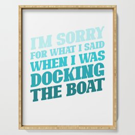Docking the boat - sailor saying funny Serving Tray