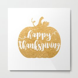 Happy Thanksgiving | Orange Glitter Pumpkin Metal Print