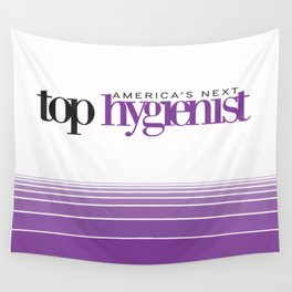 America's Next Top Hygienist Wall Tapestry
