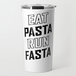Eat Pasta Run Fasta v2 Travel Mug