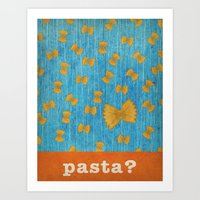 pasta Art Prints featuring pasta? by Linda Tieu