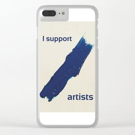 I Support Artists T-Shirt and Stationery Cards Clear iPhone Case