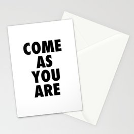 Come as you are Stationery Cards