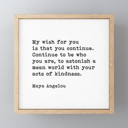 My Wish For You, Maya Angelou Motivational Quote Framed Mini Art Print