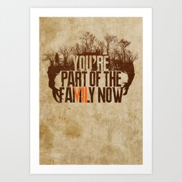 You're Part of the Family Now Art Print