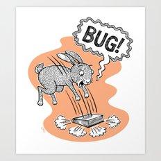 BUG! Art Print