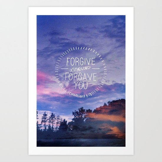 forgive as the LORD forgave you. Art Print