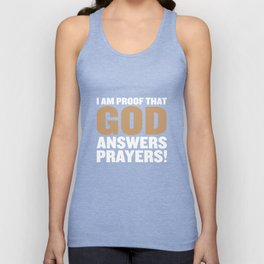 I Am Proof God Answers Prayers Funny T-shirt Unisex Tank Top