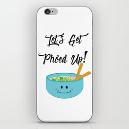 Let's Get Pho'ed Up! iPhone Skin