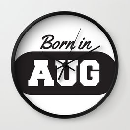 Born in August Wall Clock