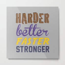 Harder Better Faster Stronger Metal Print