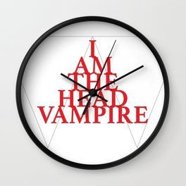 I Am The Head Vampire Wall Clock