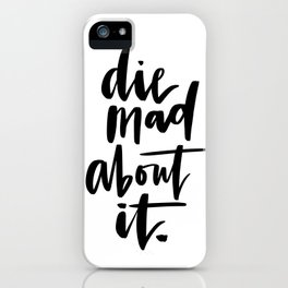 Die Mad About It iPhone Case