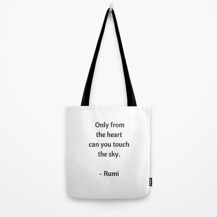 Rumi Inspirational Quotes - Only from the heart can you touch the sky Tote Bag