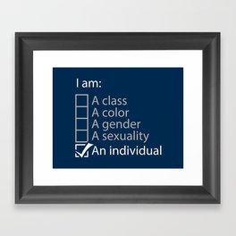I am an individual. Framed Art Print