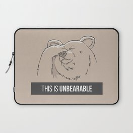 This Is Unbearable Laptop Sleeve