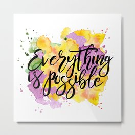 Everything Is Possible Quote Metal Print