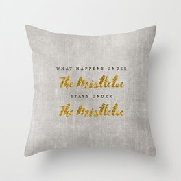 What Happens under The Mistletoe Throw Pillow