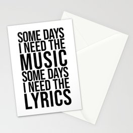 Some Days I Need The Music - Black and White Stationery Cards