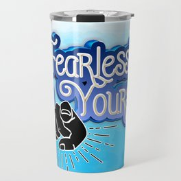 Fearlessly Be Yourself Travel Mug