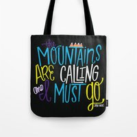the mountains are calling Tote Bags featuring Mountains Are Calling by Chelsea Herrick