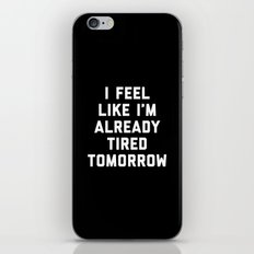 Tired Tomorrow Funny Quote iPhone & iPod Skin
