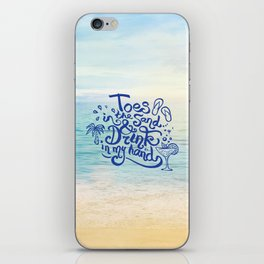 Toes in the Sand and Drink in my hand iPhone Skin