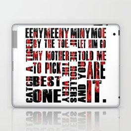 Eenie Meeny Miny Moe Laptop & iPad Skin